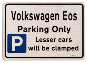 Volkswagen Eos Car Owners Gift| New Parking only Sign | Metal face Brushed Aluminium Volkswagen Eos Model